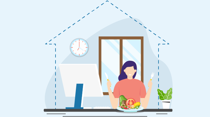 11 Practical Tips To Eat Healthy While Working From Home