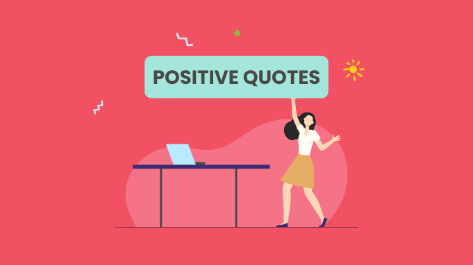 81 Positive Quotes To Improve Your Day At Work